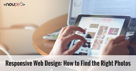 Responsive Web Design: How to Find the Right Photos | NOUPE