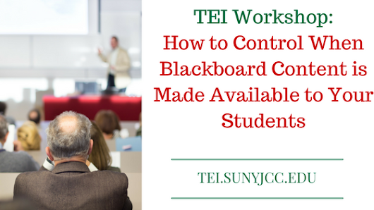 TEI Workshop – How to Control When Blackboard Content is Made Available to Your Students
