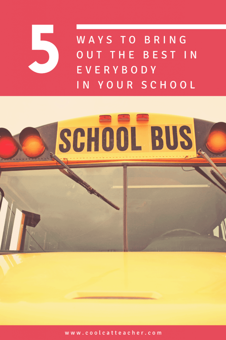 5 Ways to Bring out the Best in Everybody in Your School
