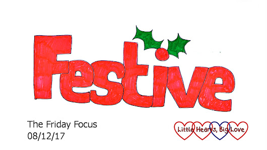 Friday Focus 08/12/17 - Starting to feel festive - Little Hearts, Big Love