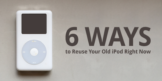 6 Ways to Reuse Your Old iPod Right Now | Easynews Blog
