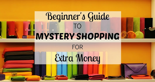 Beginner's Guide to Mystery Shopping For Extra Money - Crowd Work News