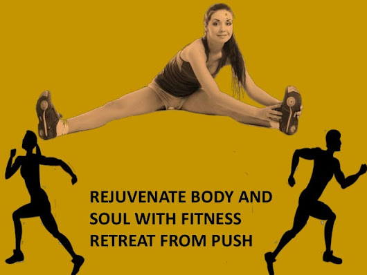 Rejuvenate body and soul with fitness retreat from push