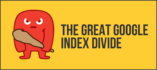 Google Index Divide: All The Info You Need