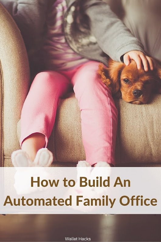 Build an Fully-Automated Family Office - Wallet Hacks