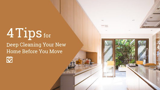HomeKeepr | 4 Tips for Deep Cleaning Your New Home Before You Move