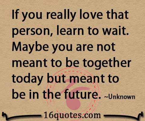 Maybe You Are Not Meant To Be Together In The Future Hope Quote