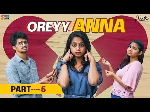 Oreyy Anna Telugu Web Series Episode 5