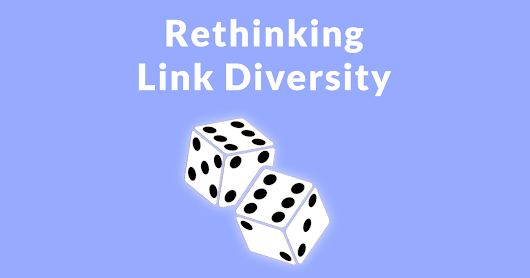Link Diversity - Still Relevant to SEO? - Search Engine Journal