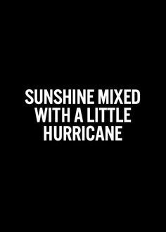 Selfie Quotes Sunshine Mixed With A Little Hurricane Picsmine