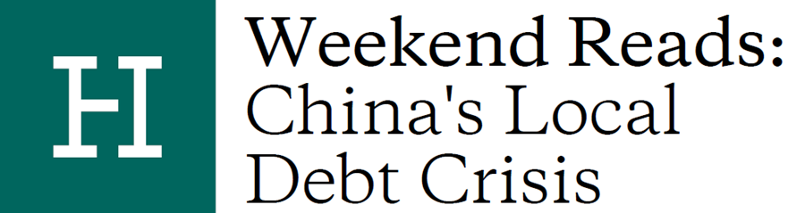 Weekend Reads: China's Local Debt Crisis