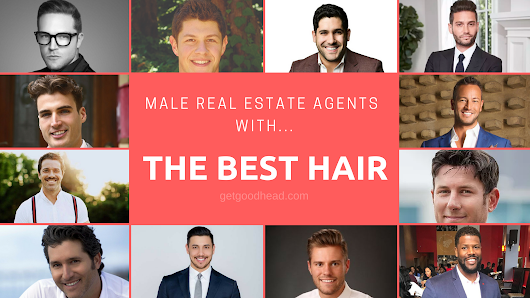 The 25 Male Real Estate Agents With The Best Hair | The HAIRRYs