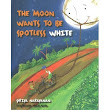 a review of The Moon Wants To Be Spotless White