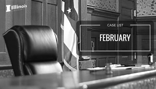 Top 10 Best And Worst Cases For February 2016 - IllinoisCaseLaw.com