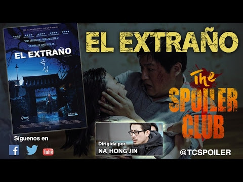 The Spoiler Club #33 - El Extraño, de Na-Hong Jin