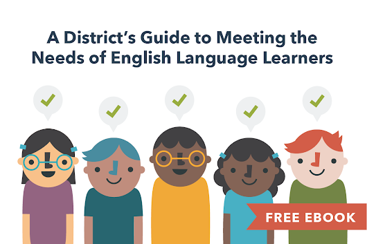 A District's Guide to Meeting the Needs of English Language Learners [Free eBook]