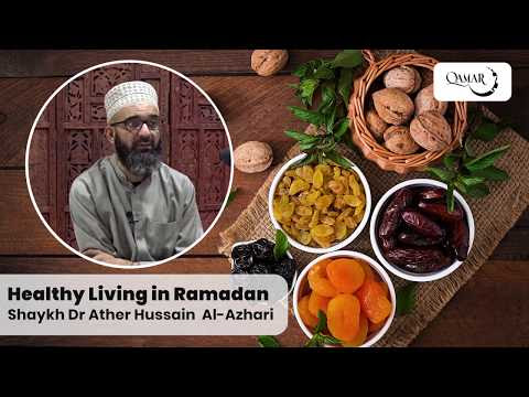 Live With Shaykh Dr. Ather Hussain Al-Azhari - Healthy Living In Ramadan