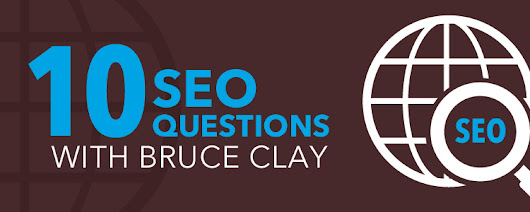 Wondering How to Rank Better? 10 Questions with SEO Expert Bruce Clay
