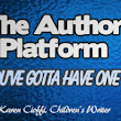 The Author Platform – It Should Have Been Started Yesterday | Writing for Children with Karen Cioffi