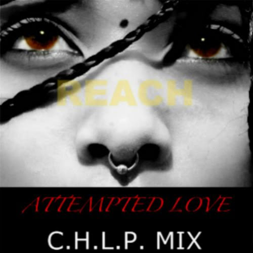 Reach - Attempted Love -