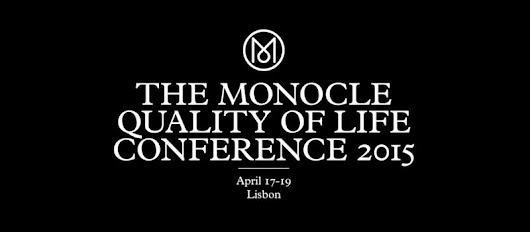Monocle Quality of Life conference em Lisboa