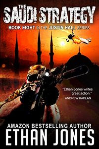 The Saudi Strategy by Ethan Jones