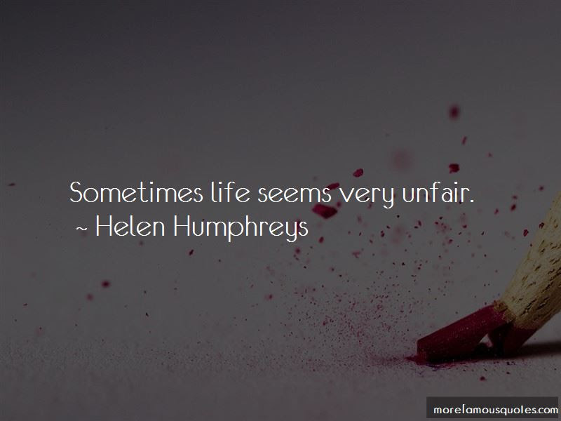 Sometimes Life Is So Unfair Quotes Top 12 Quotes About Sometimes