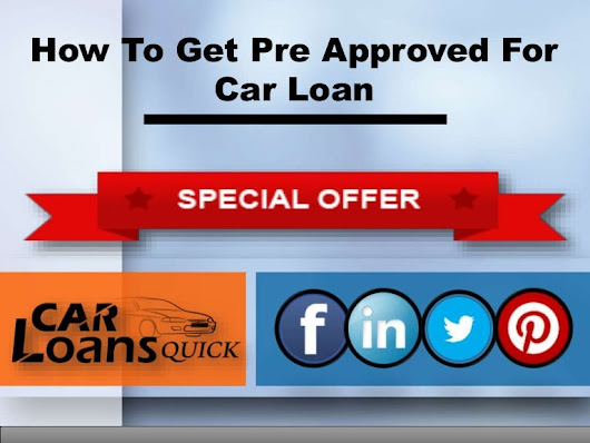 How to get pre approved for an auto loan online