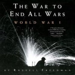 The War to End All Wars: World War I