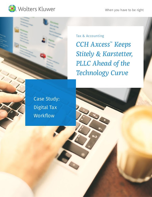 CCH Axcess™ Keeps Stitely & Karstetter, PLLC Ahead of the Technology …