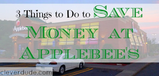 Don't Use Applebees Coupons To Save Money, Do These 3 Things Instead - Clever Dude Personal Finance & Money