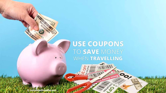 Use Coupons to Save Money When Travelling