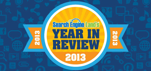 Search Engine Land's Most-Shared Stories on Google+ for 2013: What's Right, What's Wrong, What's Next, & What's Dead