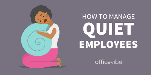 How To Manage Quiet Employees