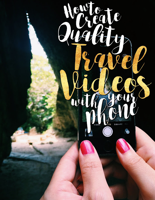 How To Create Quality Travel Videos With Your Phone - Seattle's Travels