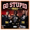 Polo G, Stunna 4 Vegas & NLE Choppa - Go Stupid (Clean / Explicit) - Single [iTunes Plus AAC M4A]