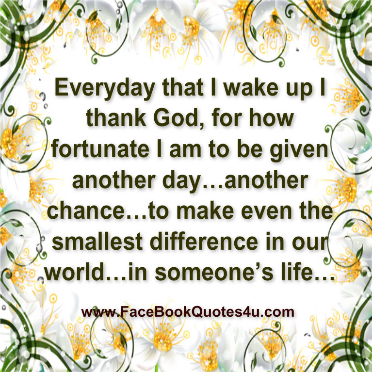 Best 50+ Thank You God For Another Day Of Life Quotes ...