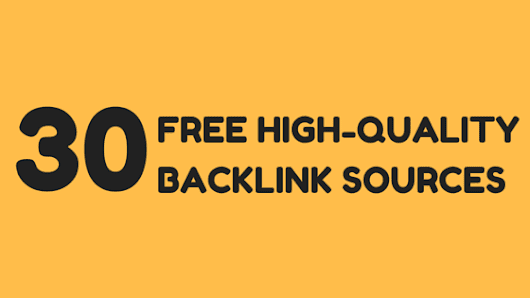 30+ Free High Quality Backlink Sources - Ultimate List