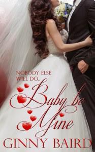 Baby, Be Mine - Ginny Baird