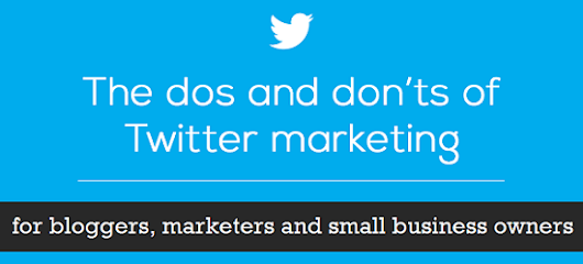 Using Twitter For Marketing - 10 Do's and Don'ts