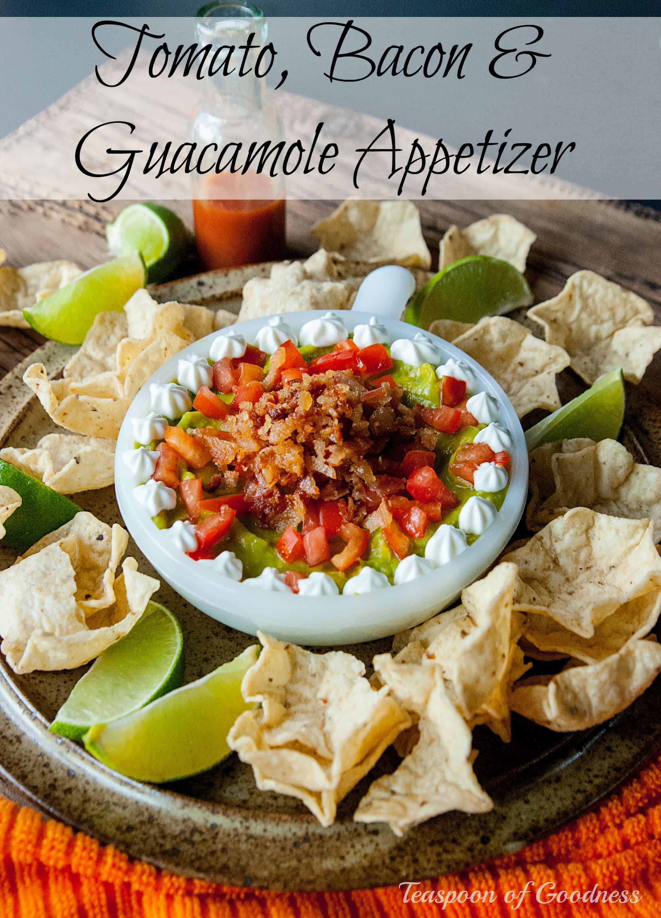 Bacon & Tomato Guacamole Easy Appetizer - Teaspoon Of Goodness