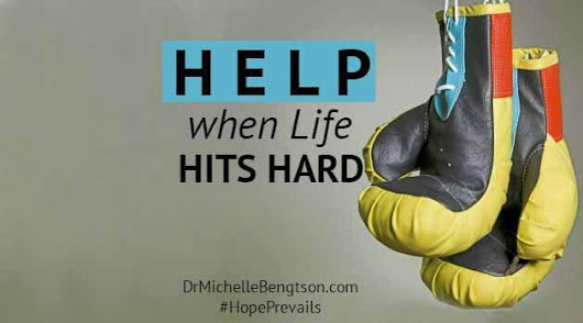 Hope Prevails! Help When Life Hits Hard | Dr. Michelle Bengtson
