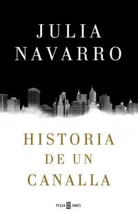 megustaleer - Historia de un canalla - Julia Navarro