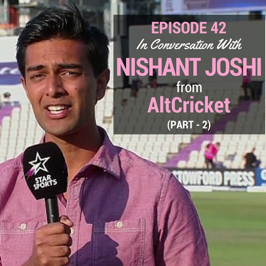 Episode 42 - In Conversation With Nishant Joshi (Part 2)