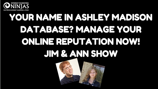 Ashley Madison Names: Reputation Management Crisis Waiting to Happen #JimAndAnn