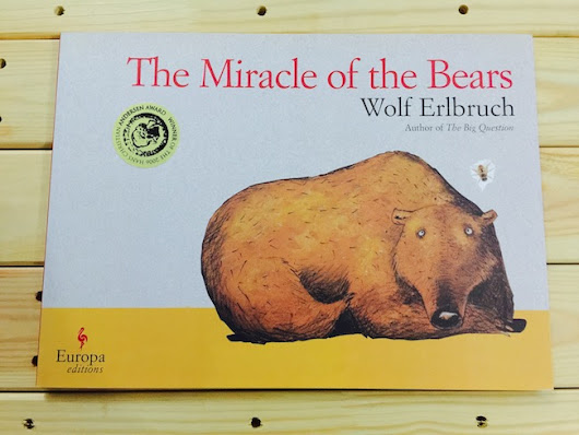 "Europa Editions Picturebooks (Part One of Two) in Wolf Erlbruch's ""The Miracle Of The Bears"""