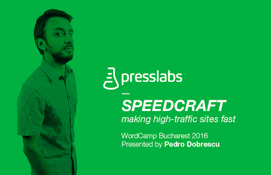 Speedcraft: making high-traffic sites fast | Presslabs
