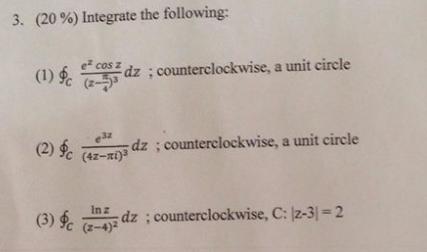 Integrate The Following: E^x Cos Z/(z-pi/4)^3 Dz: ...   Chegg.com