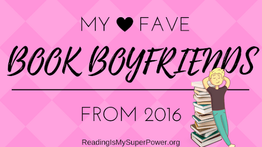 Top Ten Tuesday: My Favorite Book Boyfriends of 2016 - Reading Is My SuperPower