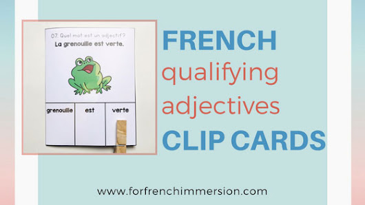 French Qualifying Adjectives Clip Cards - For French Immersion
